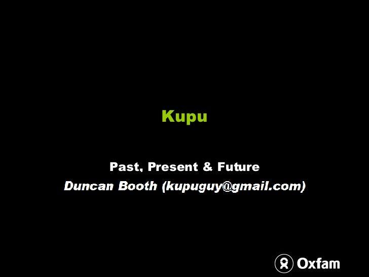 Kupu Past, Present & Future