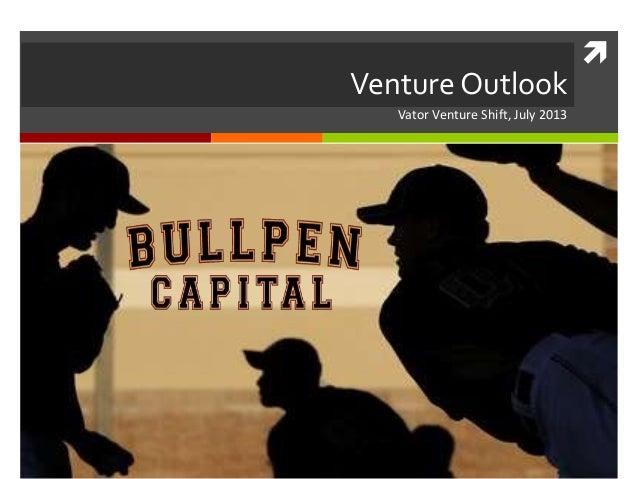  Vator Venture Shift, July 2013 Venture Outlook
