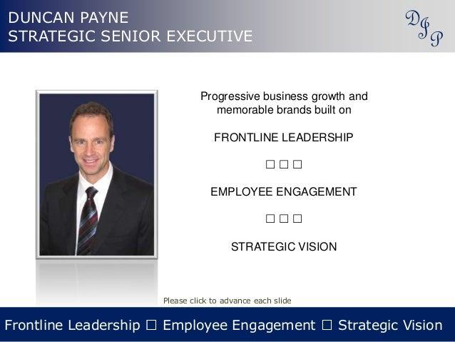 DUNCAN PAYNE STRATEGIC SENIOR EXECUTIVE DJ P Frontline Leadership Employee Engagement Strategic Vision Progressive busines...