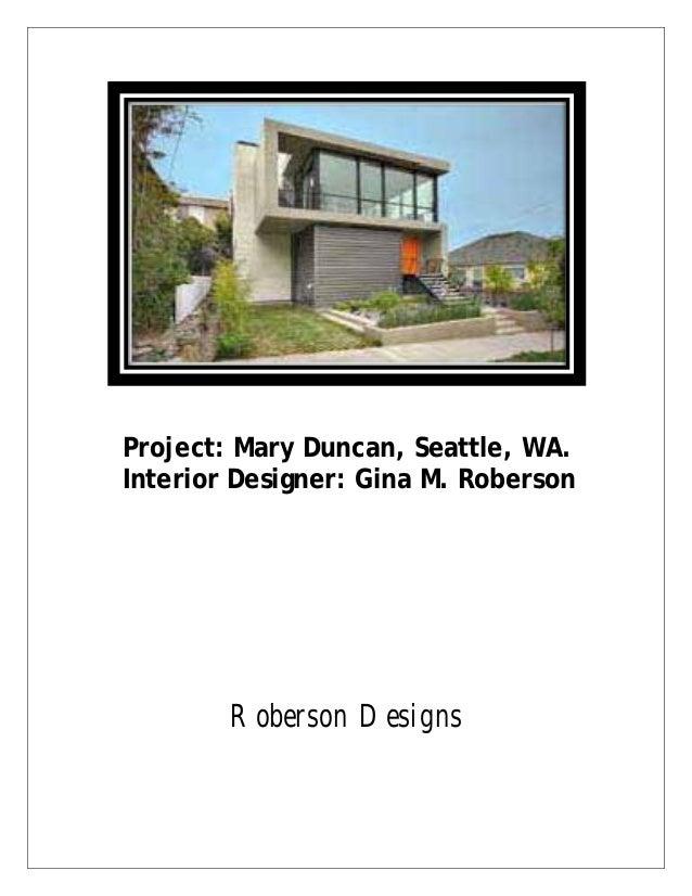 Project: Mary Duncan, Seattle, WA. Interior Designer: Gina M. Roberson ...