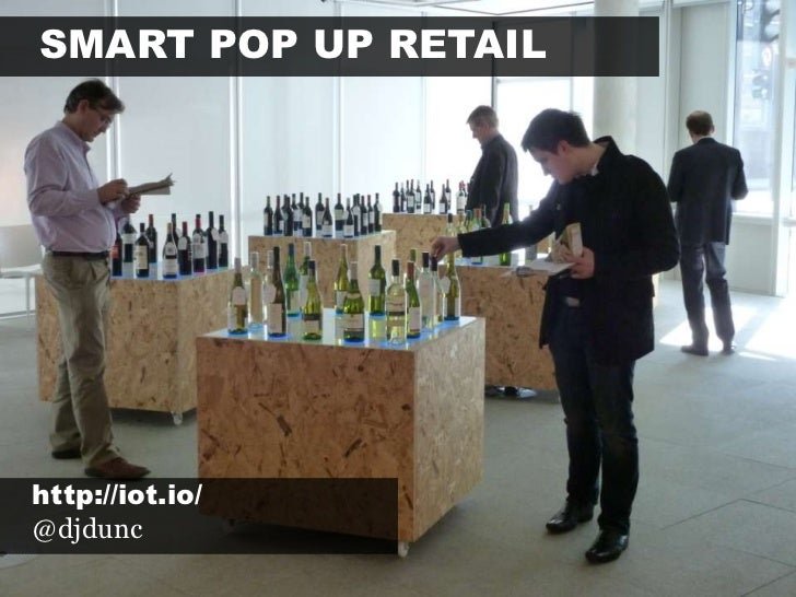 Smart pop up retail<br />http://iot.io/<br />@djdunc<br />
