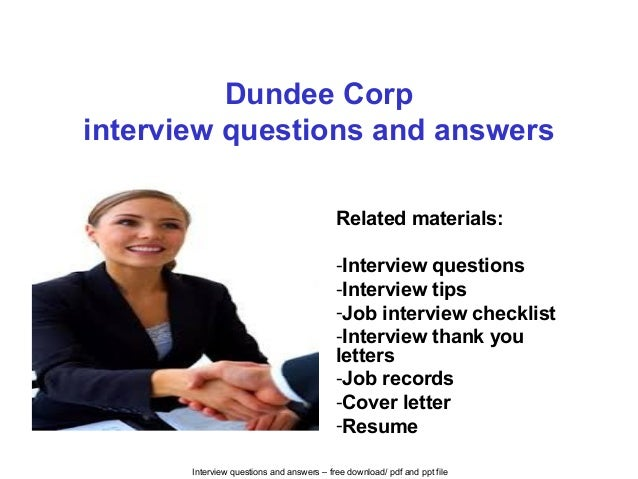 Interview questions and answers – free download/ pdf and ppt file Dundee Corp interview questions and answers Related mate...