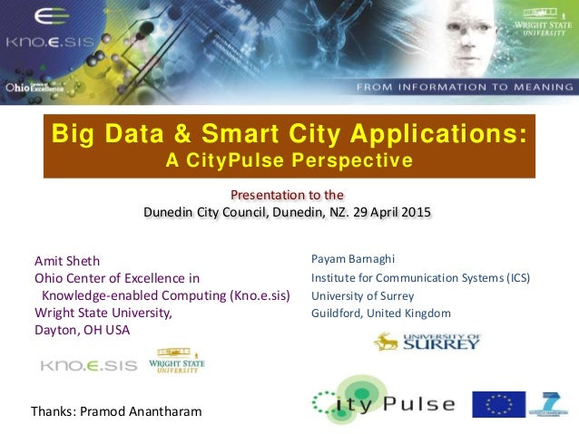 Big Data & Smart City Applications: A CityPulse Perspective Put Knoesis Banner Presentation to the Dunedin City Council, D...