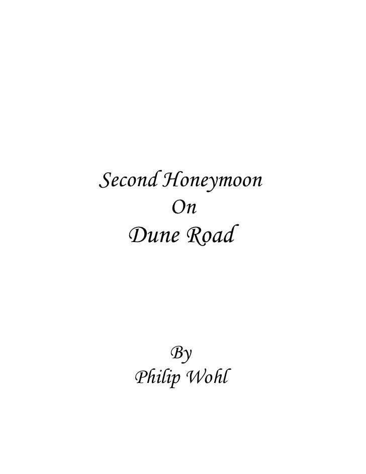 Second Honeymoon        On   Dune Road            By    Philip Wohl