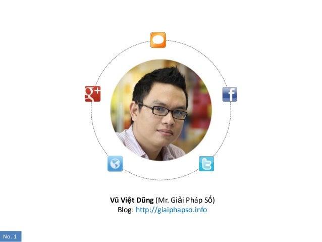 Vũ Việt Dũng (Mr. Giải Pháp Số)Blog: http://giaiphapso.infoNo. 1