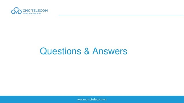 www.cmctelecom.vn Questions & Answers