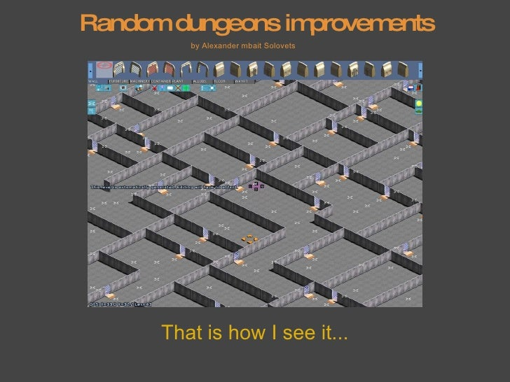 Random dungeons improvements That is how I see it... by Alexander mbait Solovets