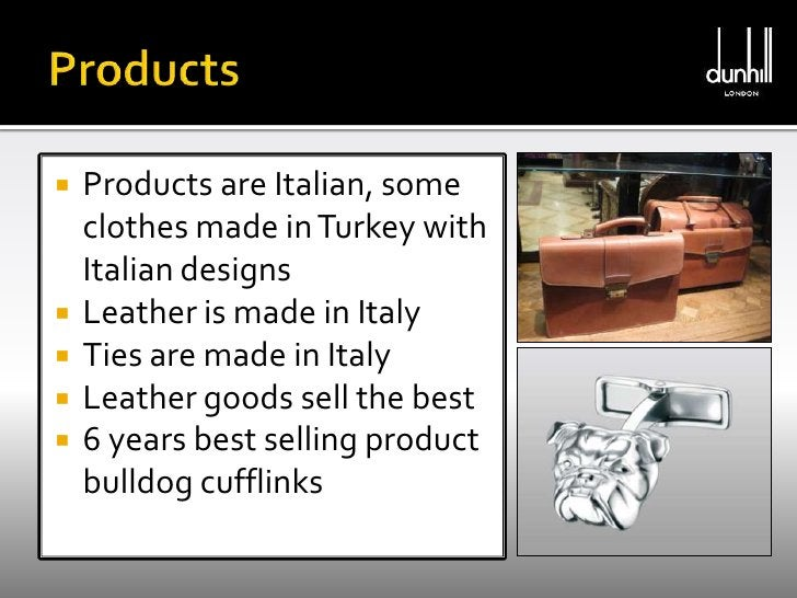 Products<br />Products are Italian, some clothes made in Turkey with Italian designs <br />Leather is made in Italy<br />T...