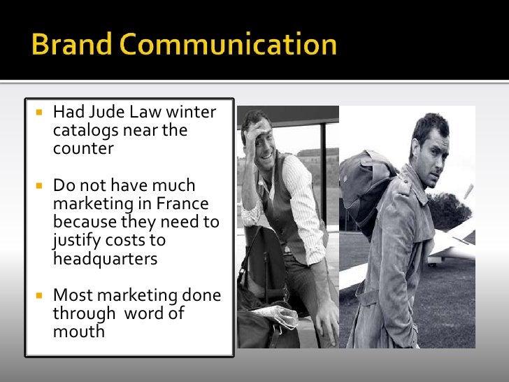 Brand Communication<br /><ul><li>Had Jude Law winter catalogs near the counter