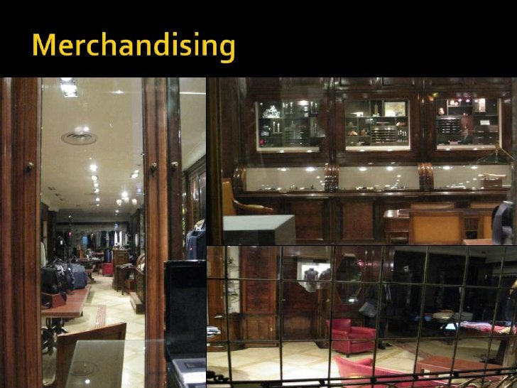Merchandising <br />Leather bags when first enter the store, on left are the cufflinks, pens in old wooden cabinets, on ei...
