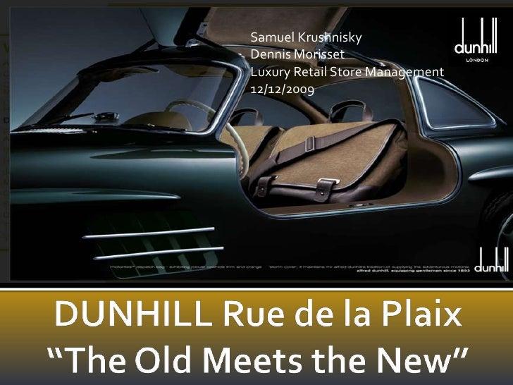 """Samuel Krushnisky<br />Dennis Morisset<br />Luxury Retail Store Management <br />12/12/2009 <br />DUNHILL Rue de la Plaix""""..."""
