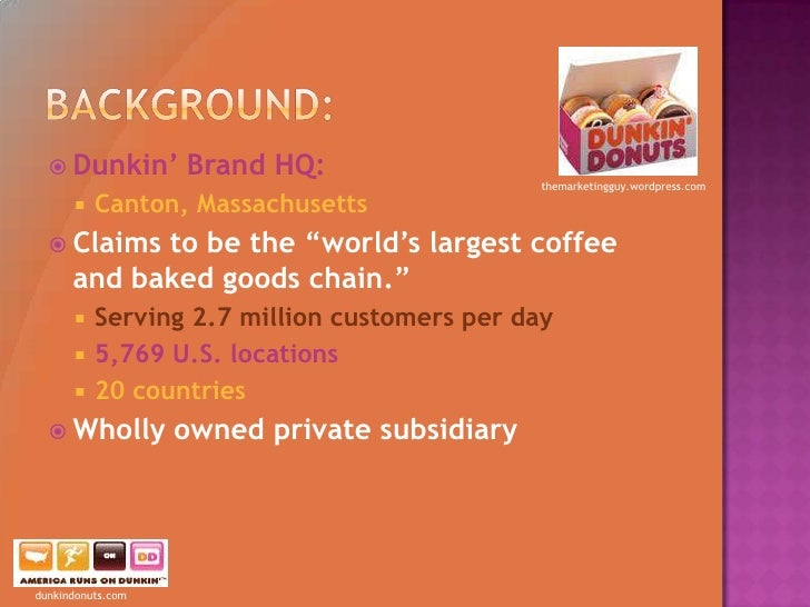 economic factor in dunkin donuts Dunkin' donuts is one of the famous franchises in the world that serves coffee and baked goods like donuts, bagels and other bakery products.