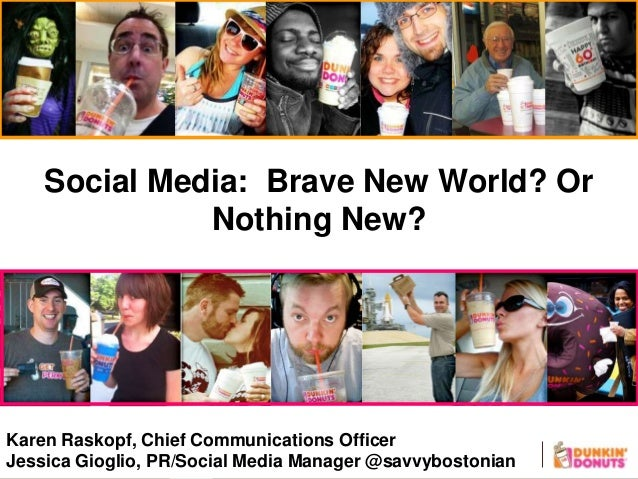 Social Media: Brave New World? OrNothing New?Karen Raskopf, Chief Communications OfficerJessica Gioglio, PR/Social Media M...