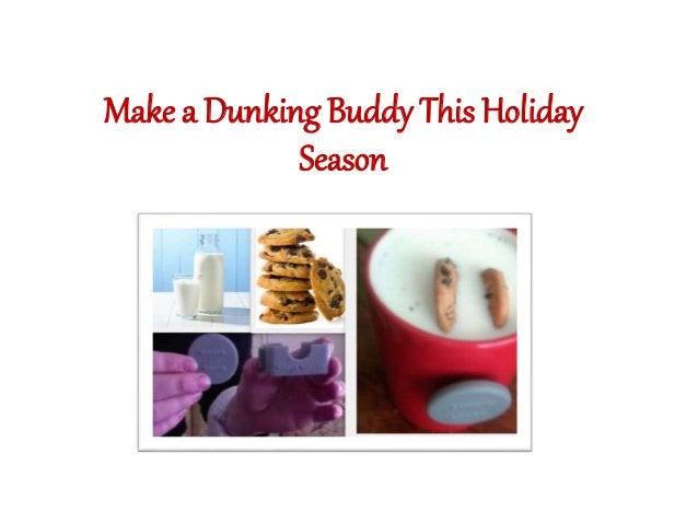 Make a Dunking Buddy This Holiday  Season