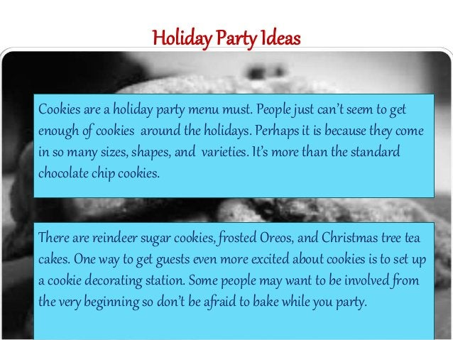 Holiday Party Ideas  Cookies are a holiday party menu must. People just can't seem to get  enough of cookies around the ho...
