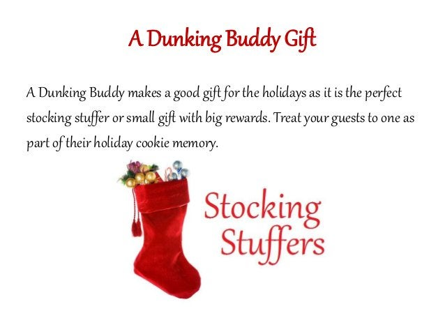 A Dunking Buddy Gift  A Dunking Buddy makes a good gift for the holidays as it is the perfect  stocking stuffer or small g...