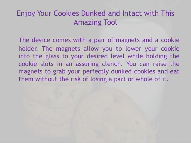 Enjoy Your Cookies Dunked and Intact with This  Amazing Tool  The device comes with a pair of magnets and a cookie  holder...
