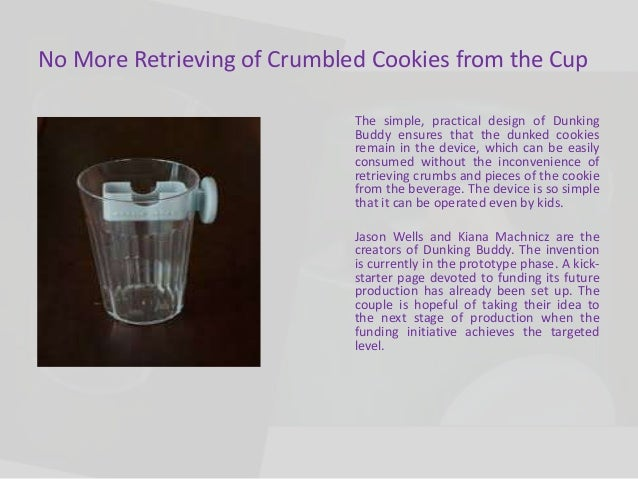 Dunking buddy transforms the process of eating dunked cookies with its simple, practical design Slide 3