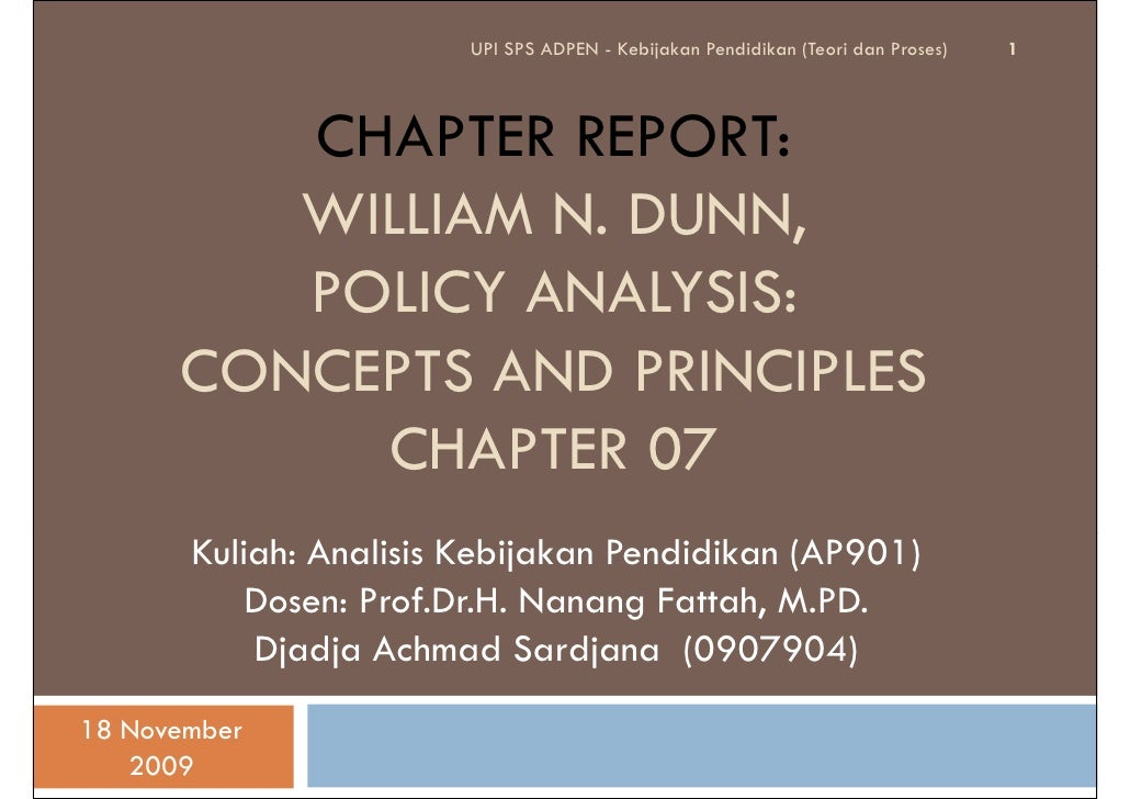 UPI SPS ADPEN - Kebijakan Pendidikan (Teori dan Proses)   1             CHAPTER REPORT:          WILLIAM N. DUNN,         ...