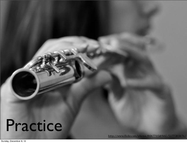 Practice Sunday, December 8, 13  http://www.(lickr.com/photos/8047705@N02/5377303476/