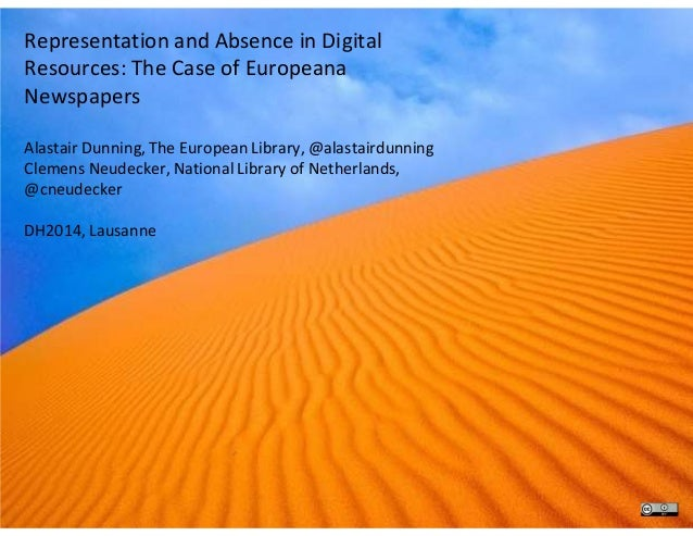 Representation and Absence in Digital Resources: The Case of Europeana Newspapers Alastair Dunning, The European Library, ...