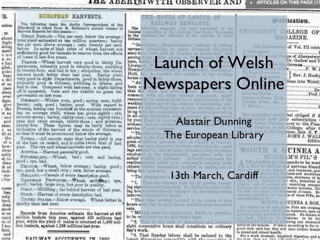 Launch of Welsh Newspapers Online Alastair Dunning The European Library 13th March, Cardiff