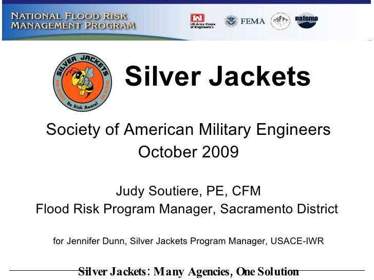 Society of American Military Engineers October 2009 Judy Soutiere, PE, CFM Flood Risk Program Manager, Sacramento District...