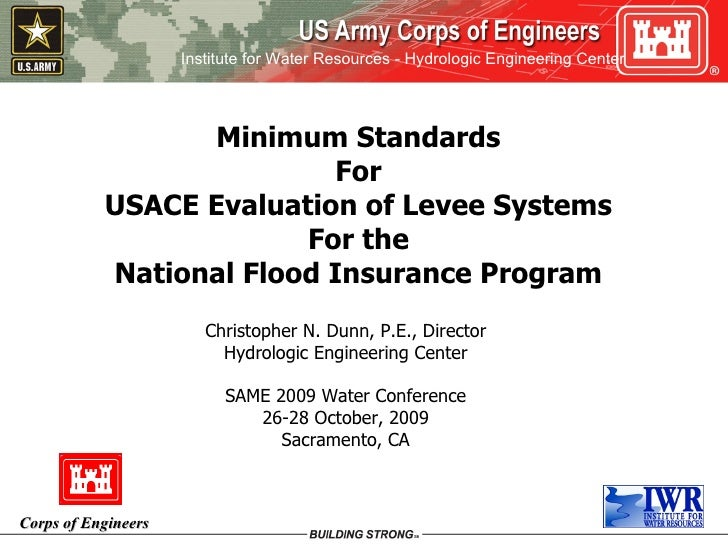 Minimum Standards For USACE Evaluation of Levee Systems For the National Flood Insurance Program Christopher N. Dunn, P.E....
