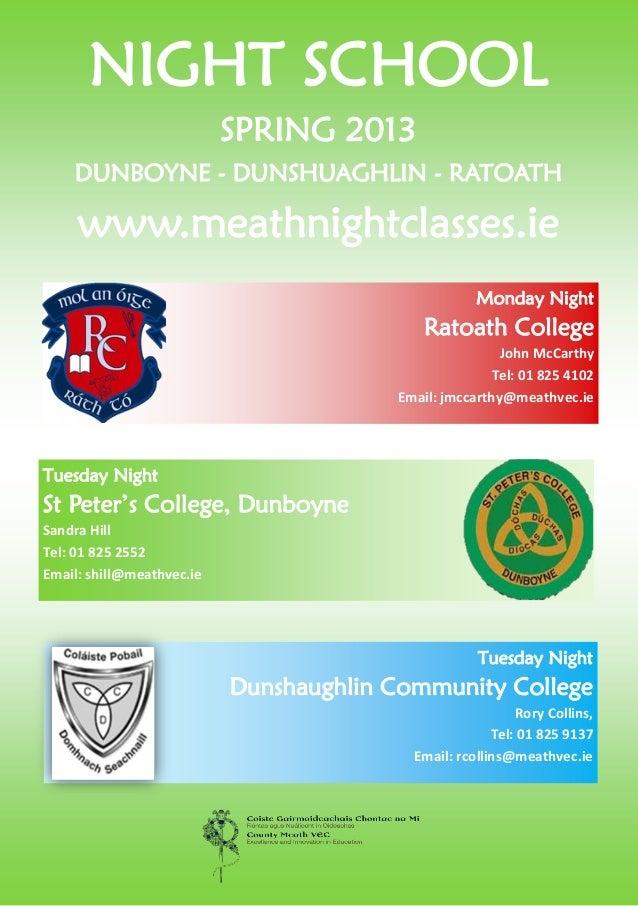 NIGHT SCHOOL                           SPRING 2013    DUNBOYNE - DUNSHUAGHLIN - RATOATH     www.meathnightclasses.ie      ...