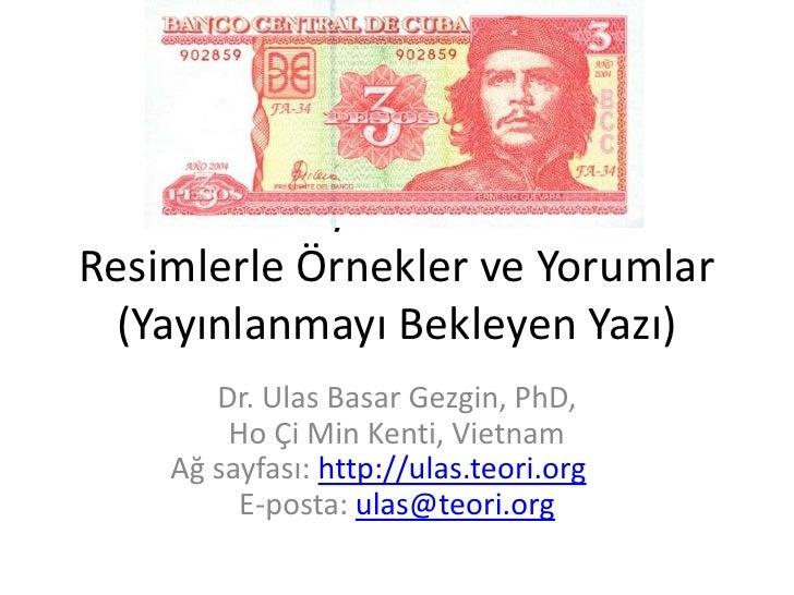 DünyaParaları: ResimlerleÖrneklerveYorumlar(Yayınlanmayı Bekleyen Yazı)<br />Dr. Ulas Basar Gezgin, PhD, Ho Çi Min Kenti, ...