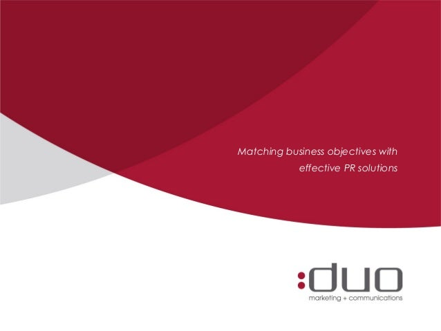Matching business objectives with            effective PR solutions