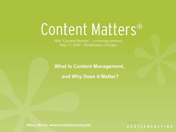Hilary Marsh, www.contentcompany.biz What Is Content Management,  and Why Does it Matter?