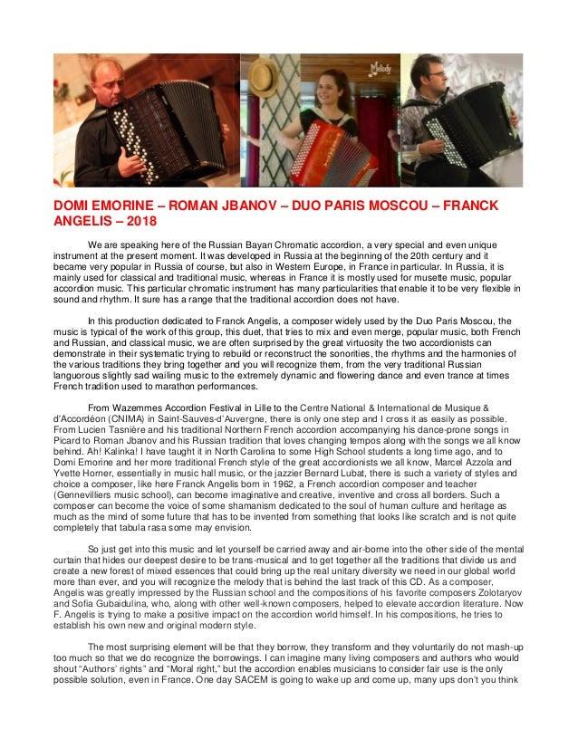 DOMI EMORINE – ROMAN JBANOV – DUO PARIS MOSCOU – FRANCK ANGELIS – 2018 We are speaking here of the Russian Bayan Chromatic...