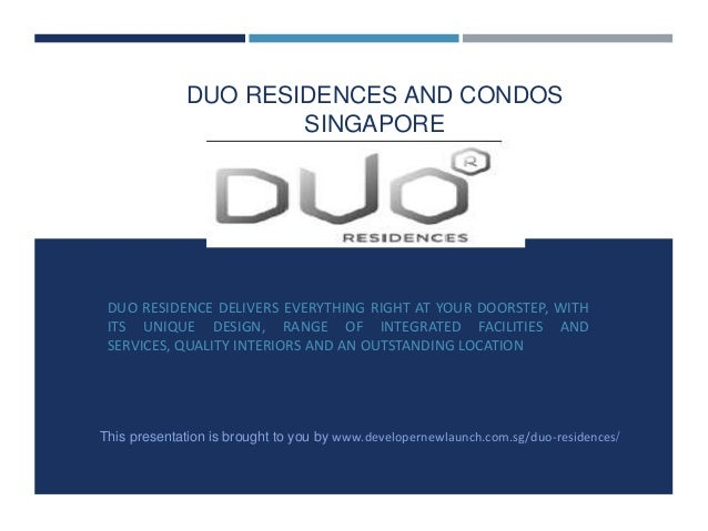 DUO RESIDENCES AND CONDOS SINGAPORE  DUO RESIDENCE DELIVERS EVERYTHING RIGHT AT YOUR DOORSTEP, WITH ITS UNIQUE DESIGN, RAN...