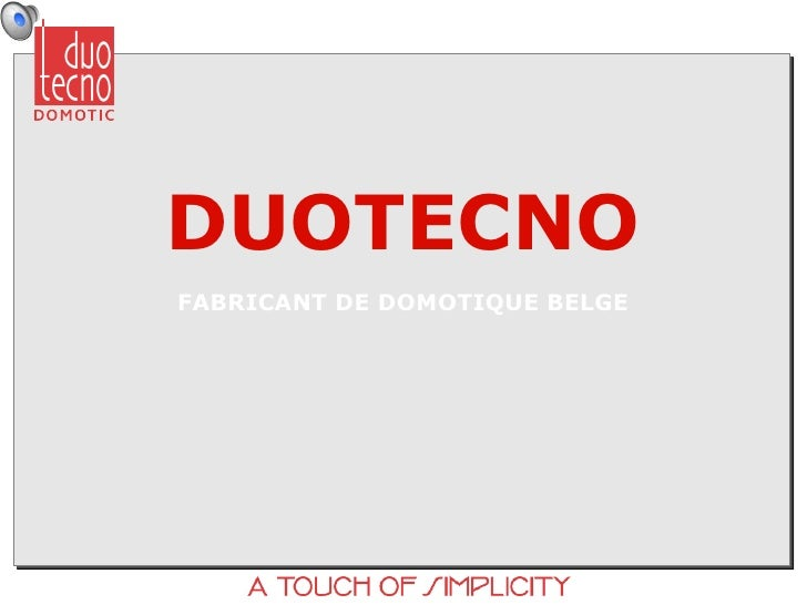 DUOTECNO FABRICANT DE DOMOTIQUE BELGE