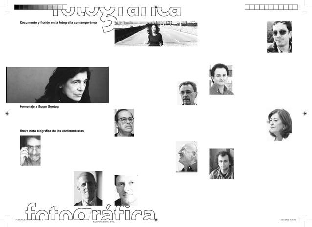 Documento y ficción en la fotografía contemporánea  Homenaje a Susan Sontag  Breve nota biográfica de los conferencistas  PL...