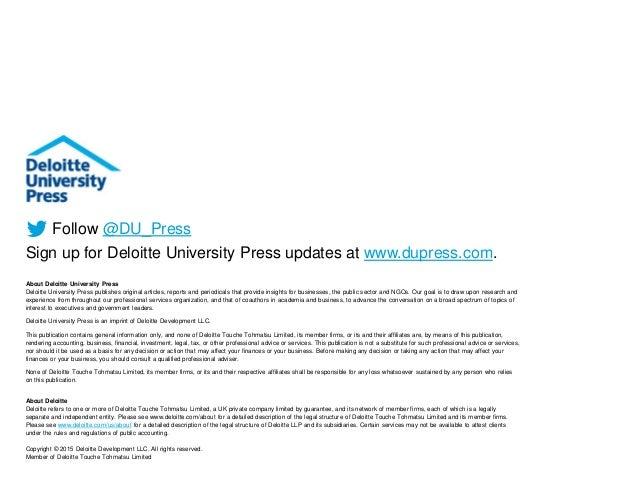 Follow @DU_Press Sign up for Deloitte University Press updates at www.dupress.com. About Deloitte University Press Deloitt...