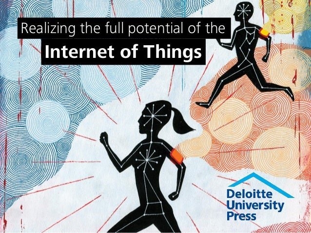 Realizing the full potential of the Internet of Things