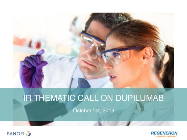 October 1st, 2016 IR THEMATIC CALL ON DUPILUMAB 1