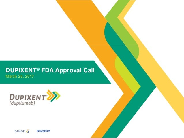 1 DUPIXENT® FDA Approval Call March 28, 2017