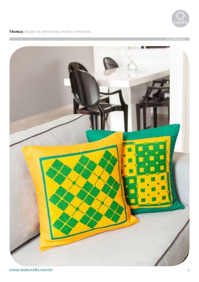 1www.coatscrafts.com.br Técnica: Dupla de Almofadas Verde e Amarelo CF CSN 2641
