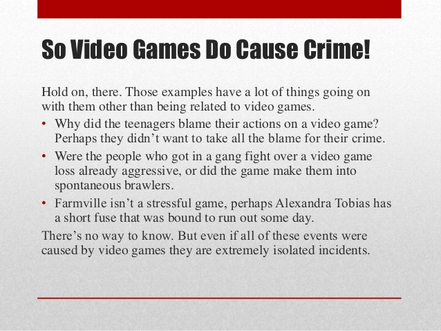 video games do not cause violence By brian sweeney staff writer video games are a great means to escape the  real world and reality delving into a game's world, visiting.