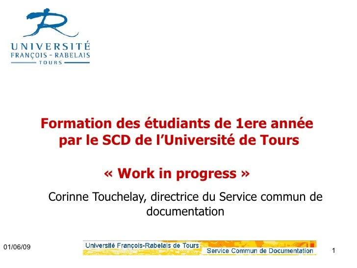 Formation des étudiants de 1ere année              par le SCD de l'Université de Tours                        « Work in pr...