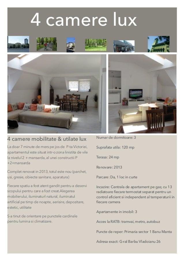 4 camere lux 4 camere mobilitate & utilate lux La doar 7 minute de mers pe jos de P-ta Victoriei, apartamentul este situat...