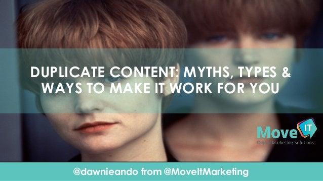 @dawnieando from @MoveItMarketing Click To Edit Presentation SubtitleClick To Edit Presentation Subtitle DUPLICATE CONTENT...