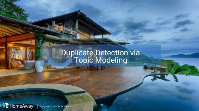 Duplicate Detection via Topic Modeling