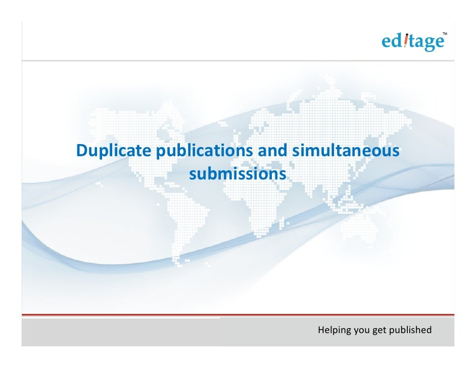 Duplicate publications and simultaneous             submissions                             Helping you get published