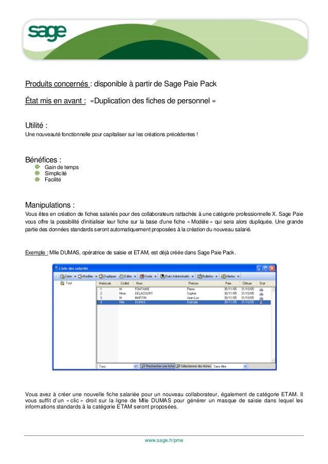 Produits concernés : disponible à partir de Sage Paie PackÉtat mis en avant : «Duplication des fiches de personnel »Utilit...