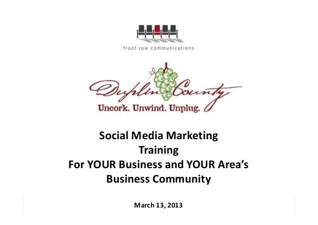 Social Media Marketing              TrainingFor YOUR Business and YOUR Area's       Business Community            March 13...