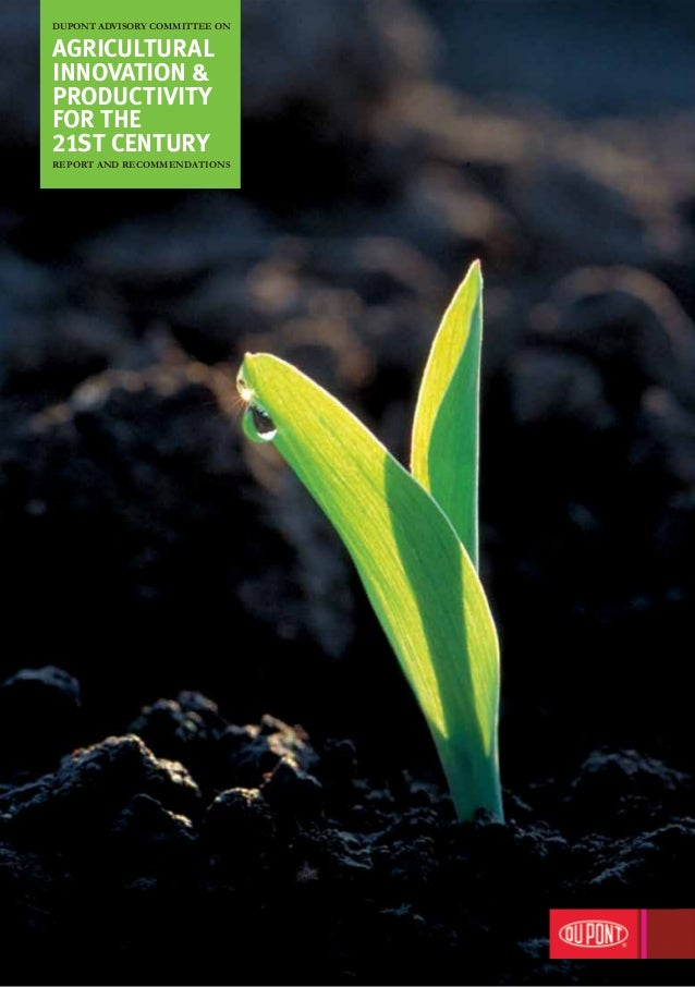 Dupont Advisory Committee onAgriculturalInnovation &ProductivityFor The21St CenturyReport and Recommendations